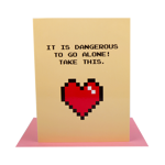 Valentine's Day - Dangerous to go alone Card - Packshot 1