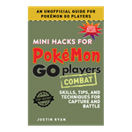 Pokemon - Mini Hacks for Pokémon GO Players - Combat: Skills, Tips, and Techniques for Capture and Battle - Packshot 1