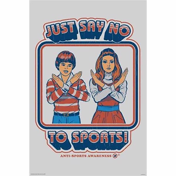 Say No To Sports Poster - Packshot 1