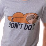 Sloth Don't Do It T-Shirt - Packshot 3