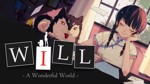 WILL: A Wonderful World - Screenshot 1